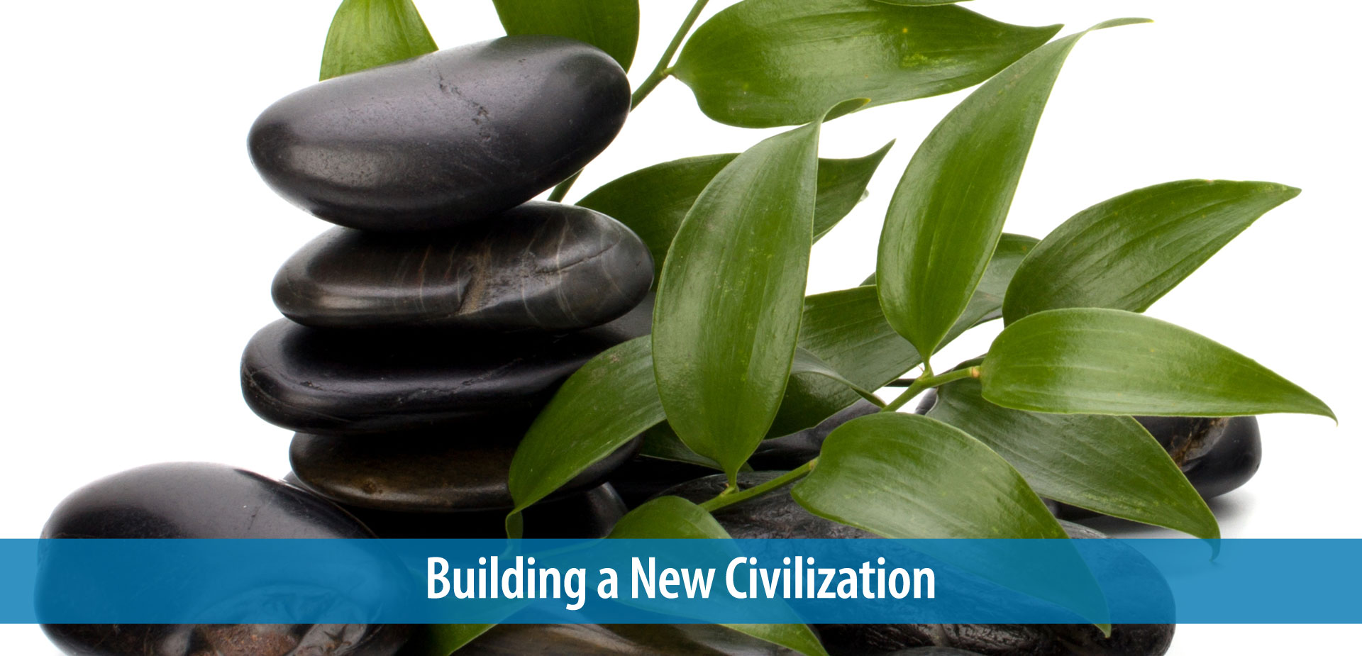 Building a New Civilization